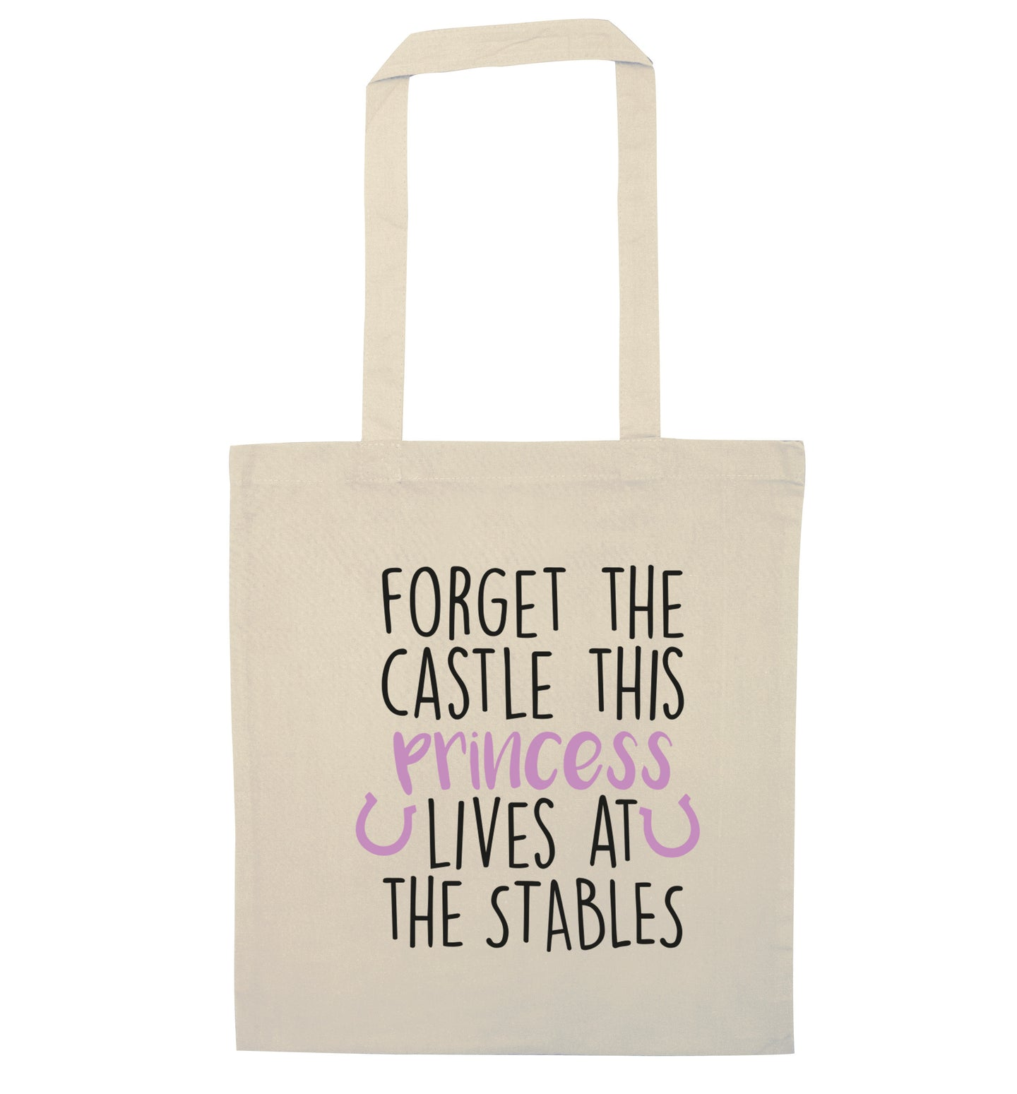Forget the castle this princess lives at the stables natural tote bag