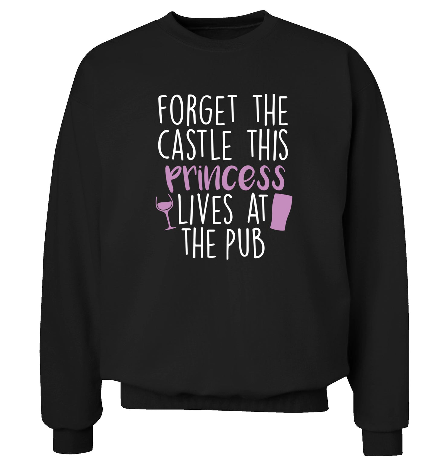 Forget the castle this princess lives at the pub Adult's unisex black Sweater 2XL