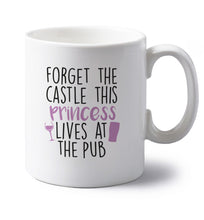 Forget the castle this princess lives at the pub left handed white ceramic mug