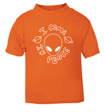 I come in peace orange Baby Toddler Tshirt 2 Years