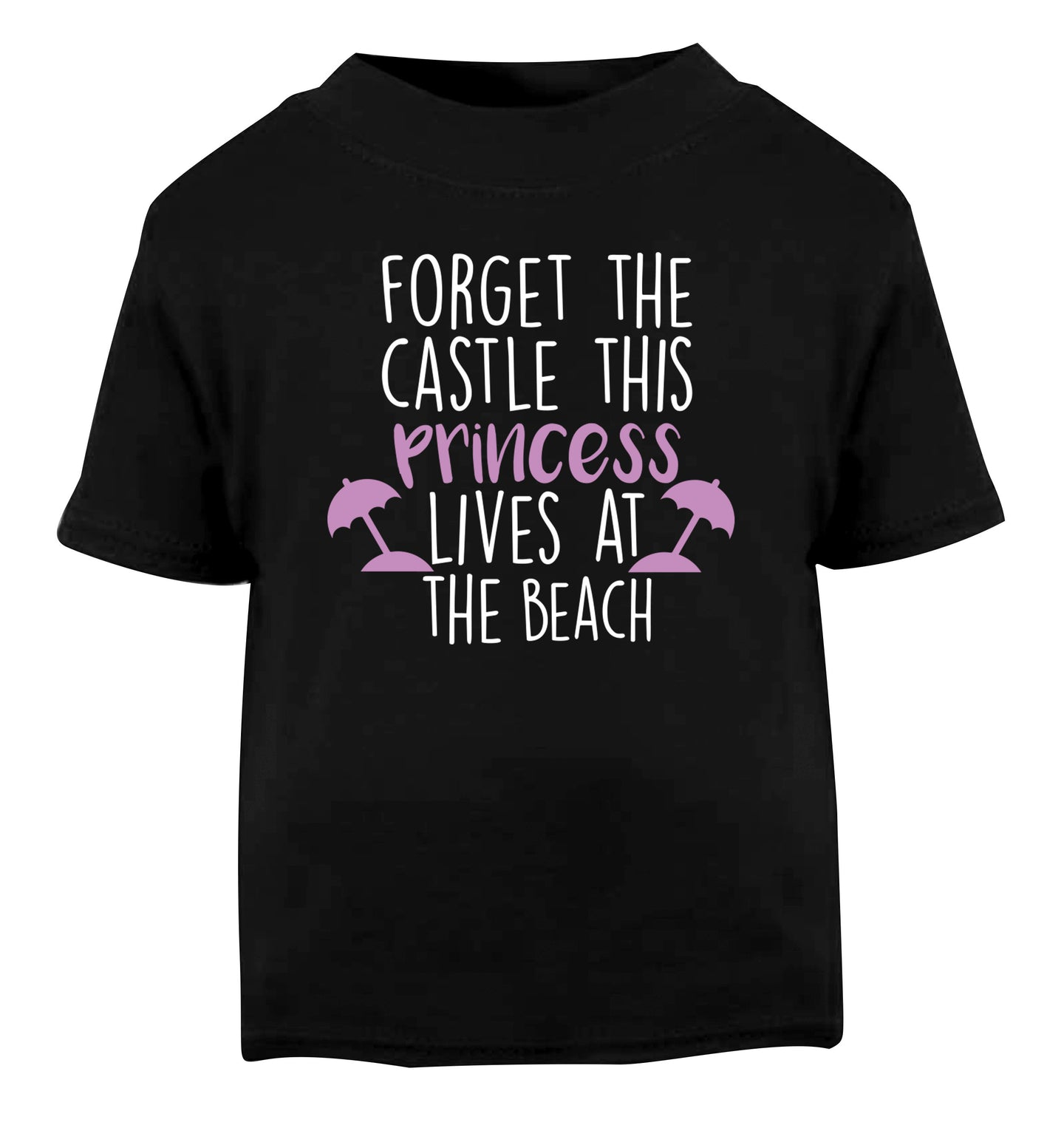 Forget the castle this princess lives at the beach Black Baby Toddler Tshirt 2 years