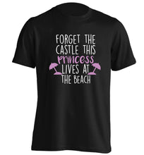 Forget the castle this princess lives at the beach adults unisex black Tshirt 2XL