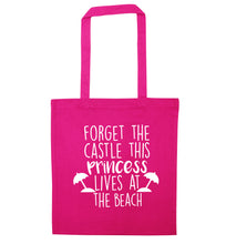 Forget the castle this princess lives at the beach pink tote bag