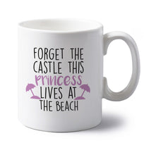 Forget the castle this princess lives at the beach left handed white ceramic mug