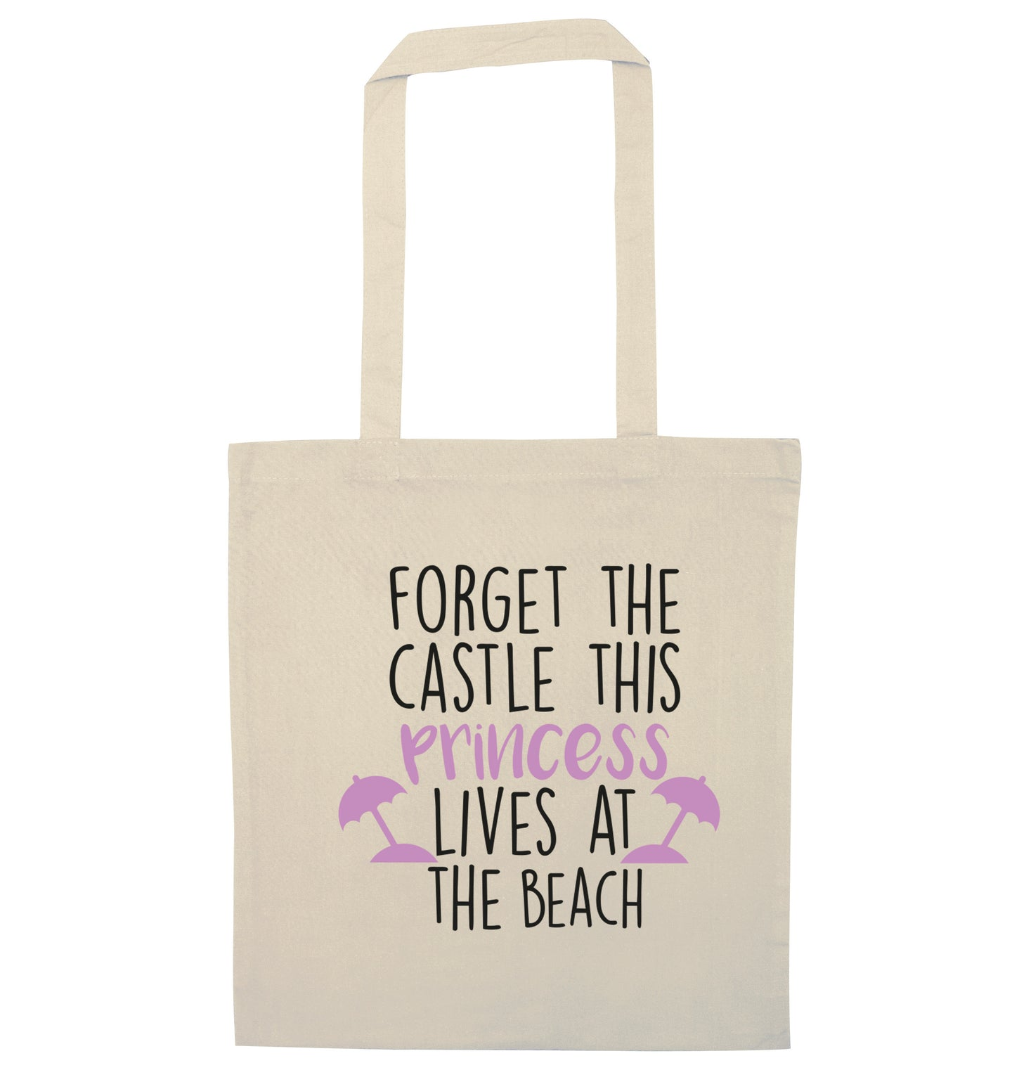 Forget the castle this princess lives at the beach natural tote bag