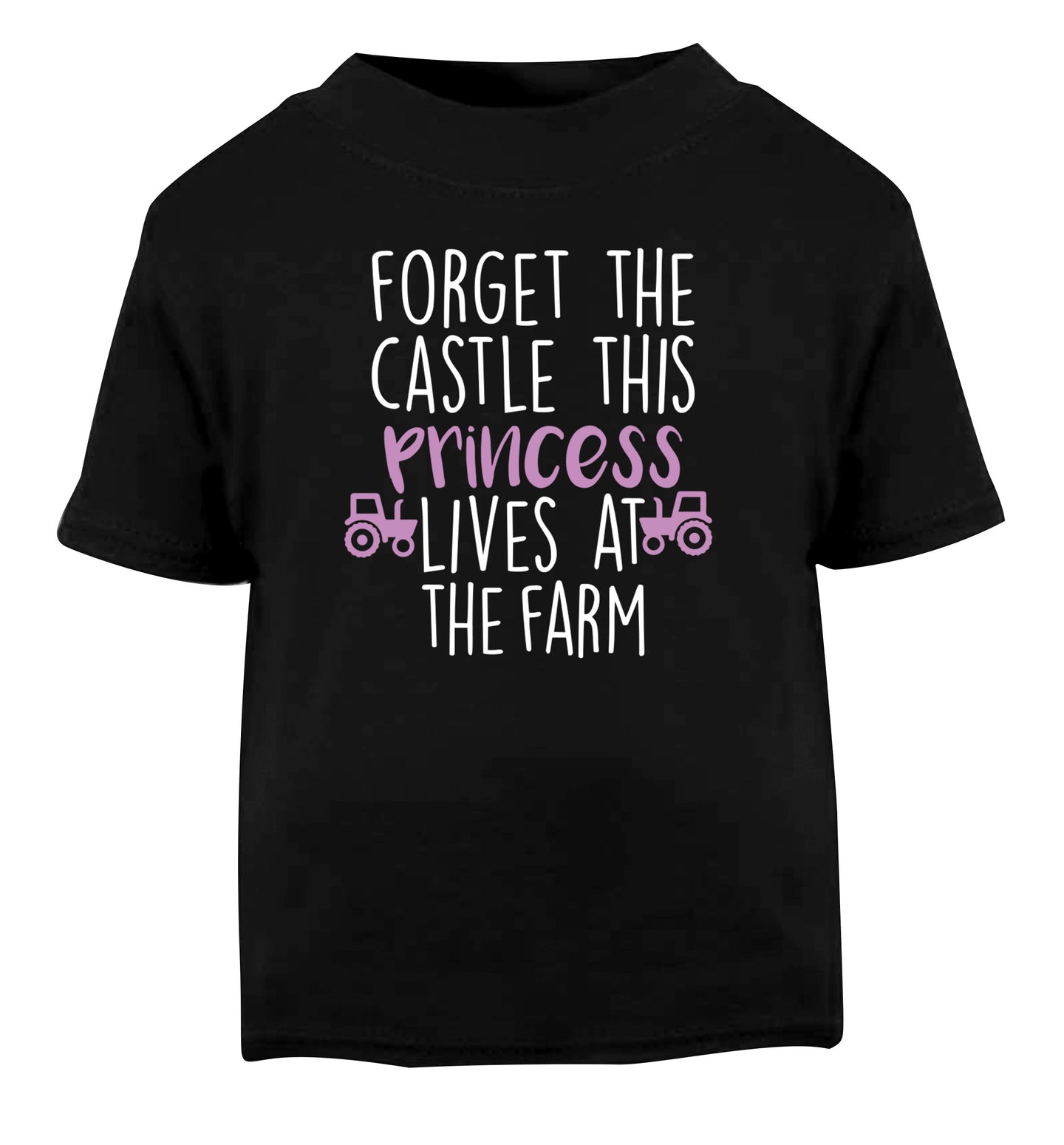 Forget the castle this princess lives at the farm Black Baby Toddler Tshirt 2 years