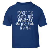 Forget the castle this princess lives at the farm blue Baby Toddler Tshirt 2 Years