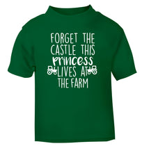 Forget the castle this princess lives at the farm green Baby Toddler Tshirt 2 Years