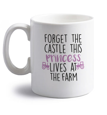 Forget the castle this princess lives at the farm right handed white ceramic mug