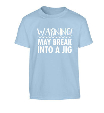 Warning may break into a jig Children's light blue Tshirt 12-13 Years
