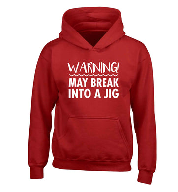 Warning may break into a jig children's red hoodie 12-13 Years
