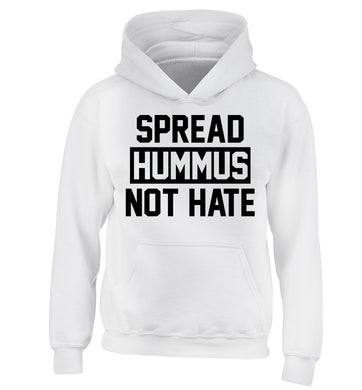 Spread hummus not hate children's white hoodie 12-14 Years