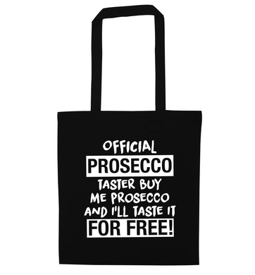 Official prosecco taster buy me wine and I'll taste it for free black tote bag