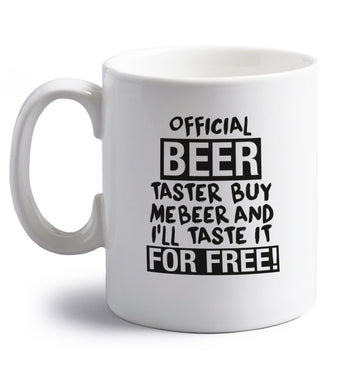 Official beer taster buy me beer and I'll taste it for free! right handed white ceramic mug