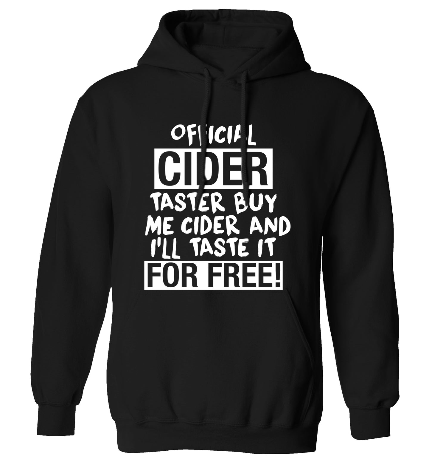 Official cider taster buy me cider and I'll taste it for free! adults unisex black hoodie 2XL