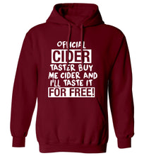 Official cider taster buy me cider and I'll taste it for free! adults unisex maroon hoodie 2XL