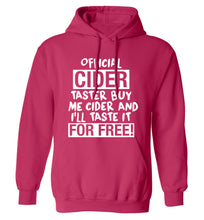 Official cider taster buy me cider and I'll taste it for free! adults unisex pink hoodie 2XL