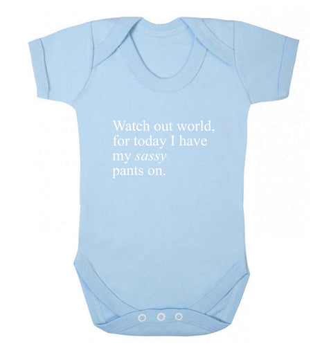 Watch out world for today I have my sassy pants on baby vest pale blue 18-24 months