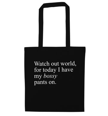 Watch out world, for today I have my bossy pants on black tote bag