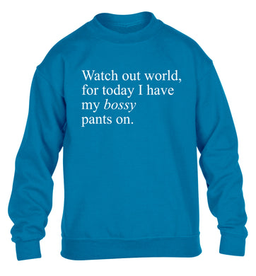 Watch out world, for today I have my bossy pants on children's blue sweater 12-14 Years