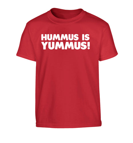 Hummus is Yummus  Children's red Tshirt 12-14 Years