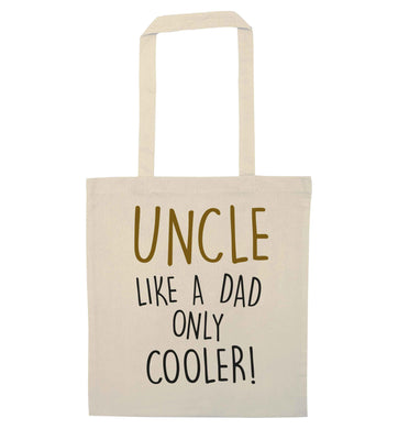 Uncle like a dad only cooler natural tote bag