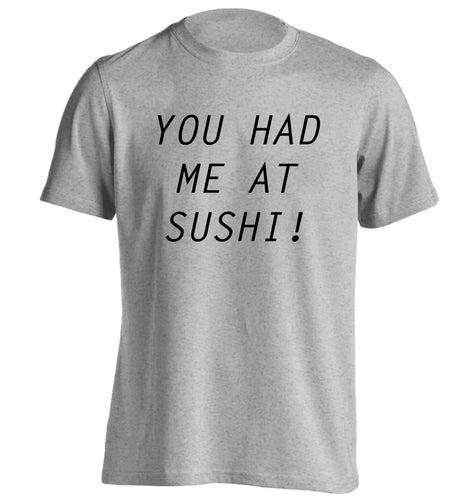 You had me at sushi adults unisex grey Tshirt 2XL