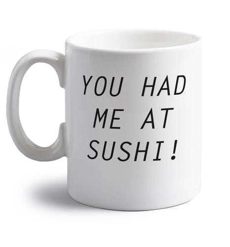 You had me at sushi right handed white ceramic mug