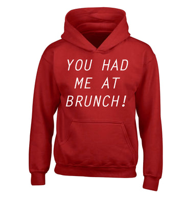 You had me at brunch children's red hoodie 12-14 Years