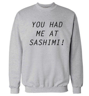 You had me at sashimi Adult's unisex grey Sweater 2XL