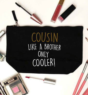 Cousin like a brother only cooler black makeup bag