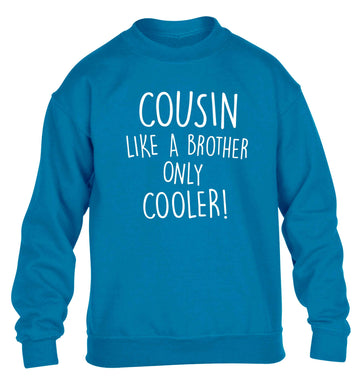 Cousin like a brother only cooler children's blue sweater 12-13 Years