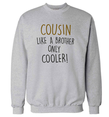Cousin like a brother only cooler adult's unisex grey sweater 2XL