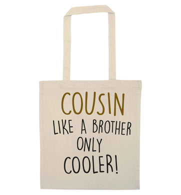 Cousin like a brother only cooler natural tote bag