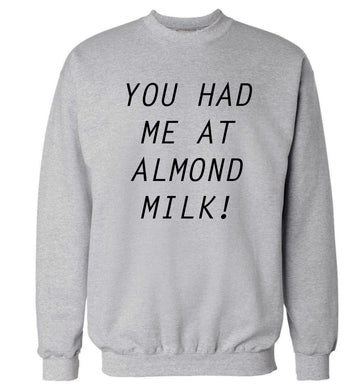 You had me at almond milk Adult's unisex grey Sweater 2XL