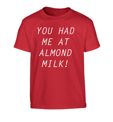 You had me at almond milk Children's red Tshirt 12-14 Years