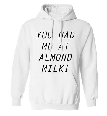 You had me at almond milk adults unisex white hoodie 2XL