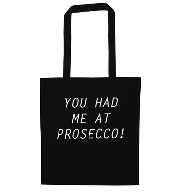 You had me at prosecco black tote bag