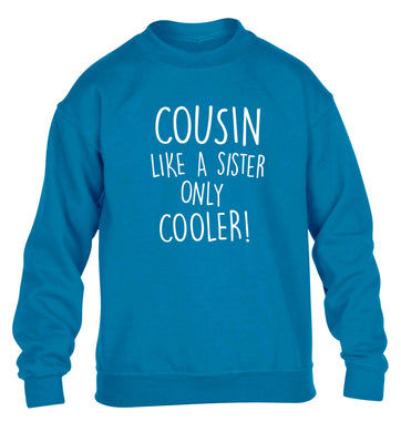 Cousin like a sister only cooler children's blue sweater 12-13 Years