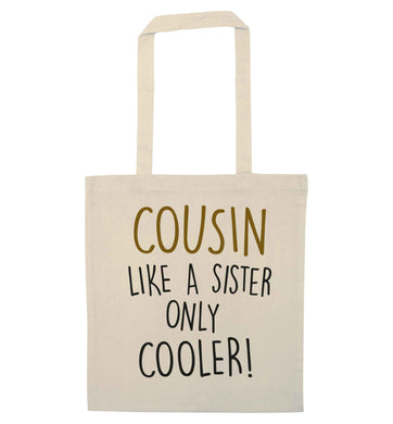 Cousin like a sister only cooler natural tote bag