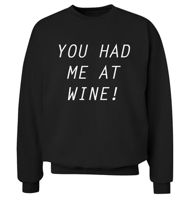 You had me at wine Adult's unisex black Sweater 2XL