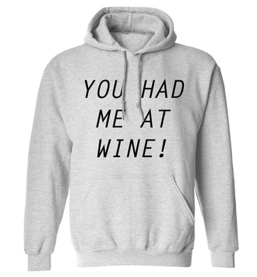 You had me at wine adults unisex grey hoodie 2XL