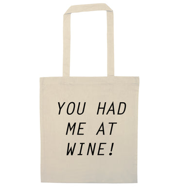 You had me at wine natural tote bag