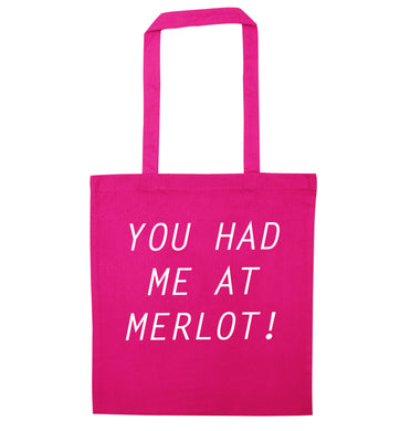 You had me at merlot pink tote bag