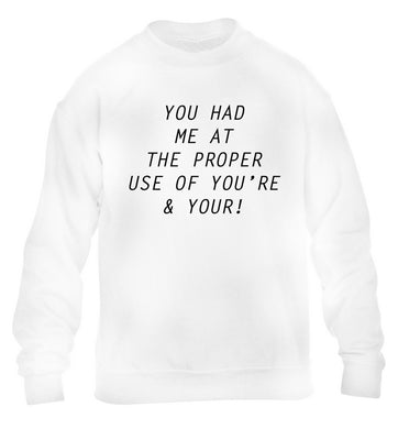 You had me at the proper use of you're and your children's white sweater 12-14 Years