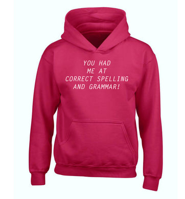 You had me at correct spelling and grammar children's pink hoodie 12-14 Years