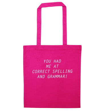 You had me at correct spelling and grammar pink tote bag