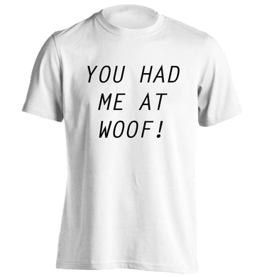 You had me at woof adults unisex white Tshirt 2XL