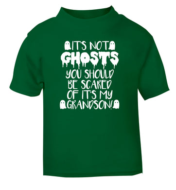 It's not ghosts you should be scared of it's my grandson! green Baby Toddler Tshirt 2 Years