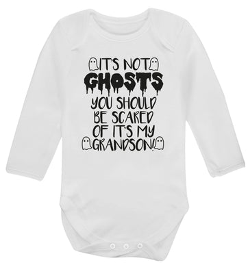 It's not ghosts you should be scared of it's my grandson! Baby Vest long sleeved white 6-12 months